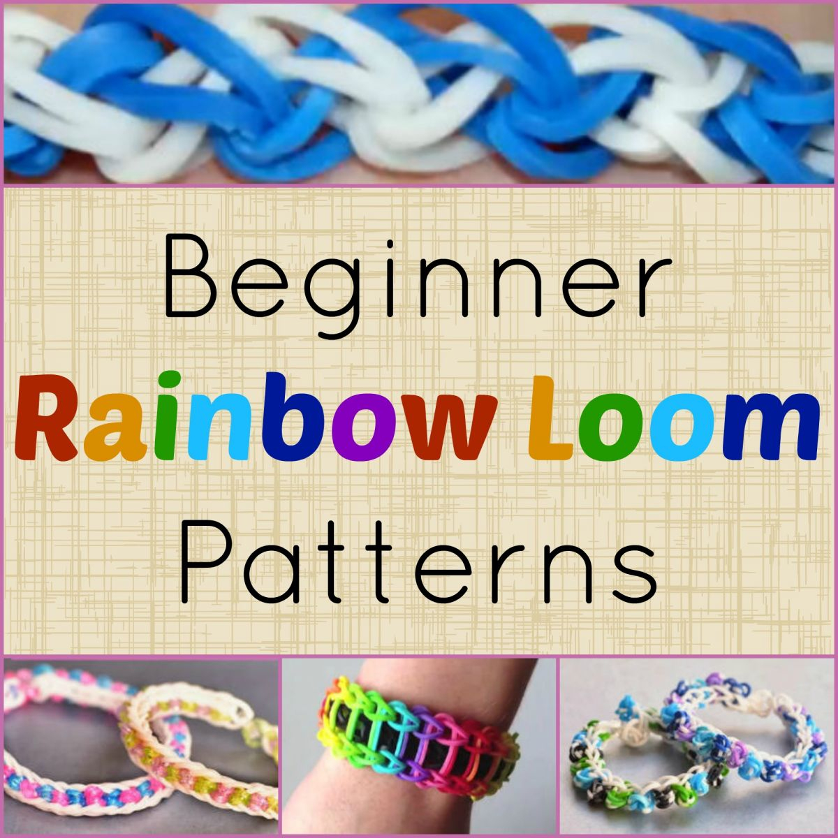 10 Beginner Rainbow Loom Patterns + Video Tutorials - Free Printable Loom Bracelet Patterns