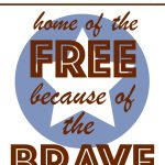 Free Printable; Home Of The Free Because Of The Brave | Trishsutton   Home Of The Free Because Of The Brave Printable