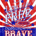 Free Printable: Land Of The Free Because Of The Brave | America The   Home Of The Free Because Of The Brave Printable