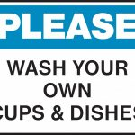 Housekeeping Sign   Please   Wash Your Own Cups And Dishes In 2019   Free Wash Your Hands Signs Printable
