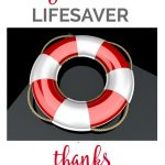 It's Written On The Wall: You're A Lifesaver—Thanks For All You Do   Free Printable Lifesaver Tags