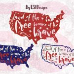 Land Of The Free Because Of The Brave   Printable And Cutting Files   Home Of The Free Because Of The Brave Printable