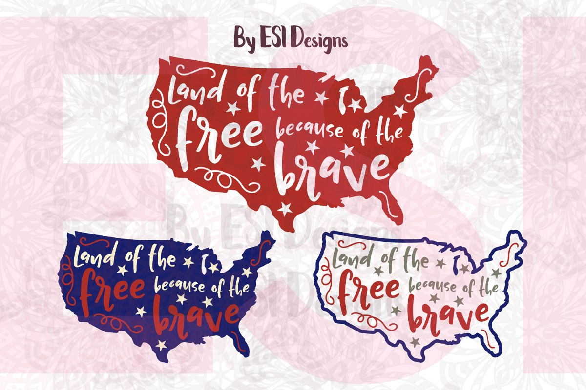 Land Of The Free Because Of The Brave - Printable And Cutting Files - Home Of The Free Because Of The Brave Printable