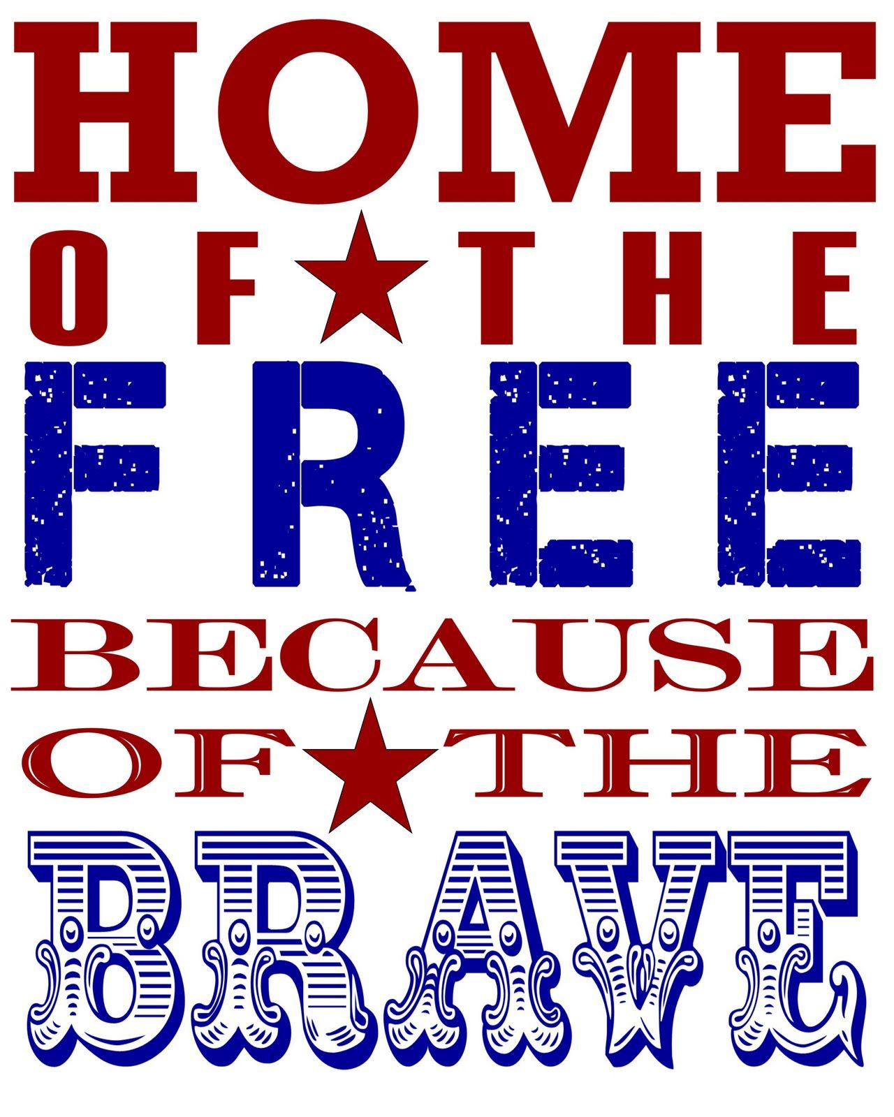 Patriotic Printable | Homecoming | Pinterest | Memorial Day, Amore - Home Of The Free Because Of The Brave Printable