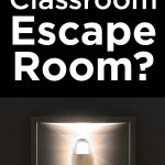 So You Want To Build A Classroom Escape Room Lesson   Printable Escape Room Free