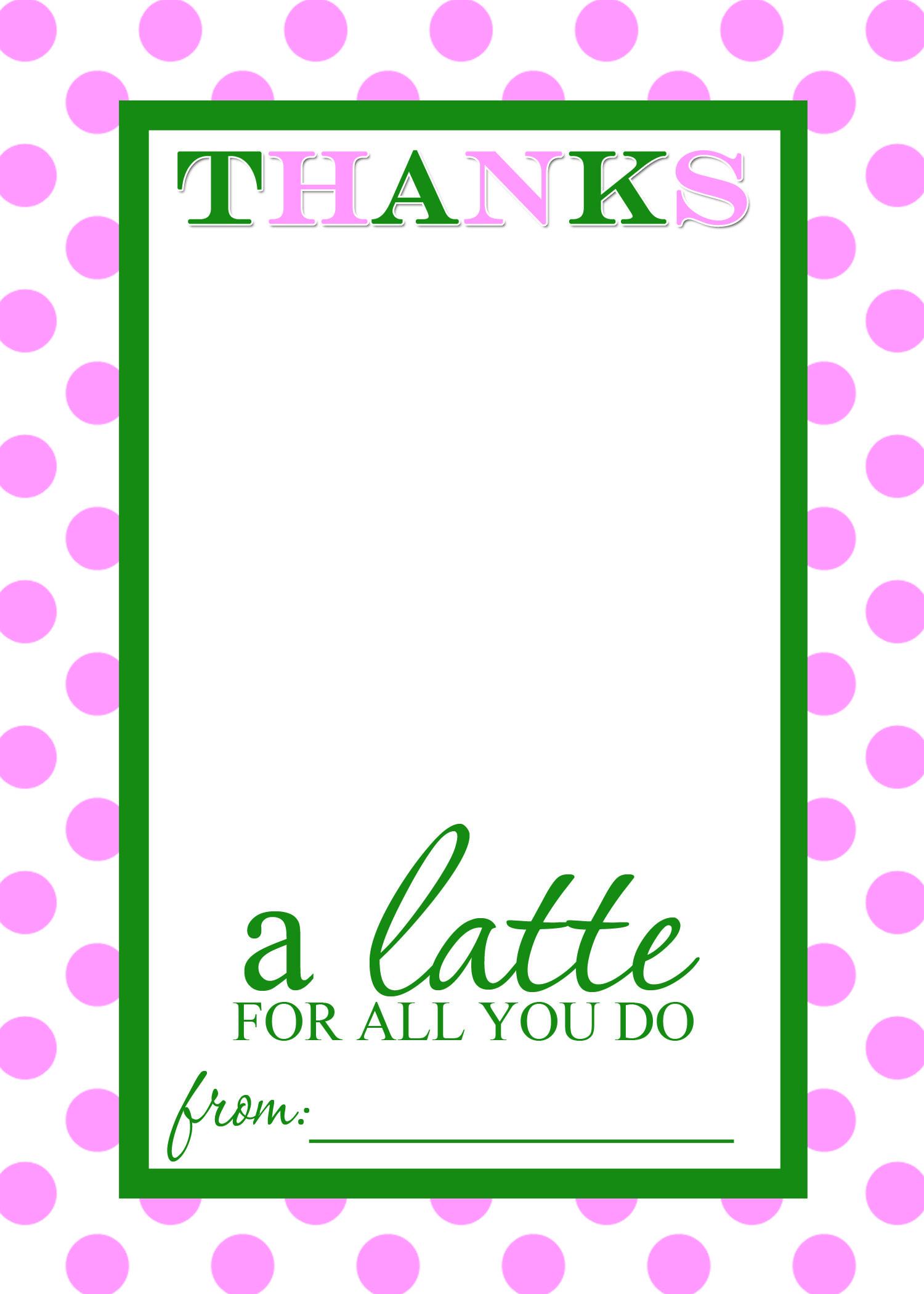 Teacher Appreciation Gift Idea - Thanks A Latte Free Printable Card - Thanks A Latte Free Printable Gift Tag