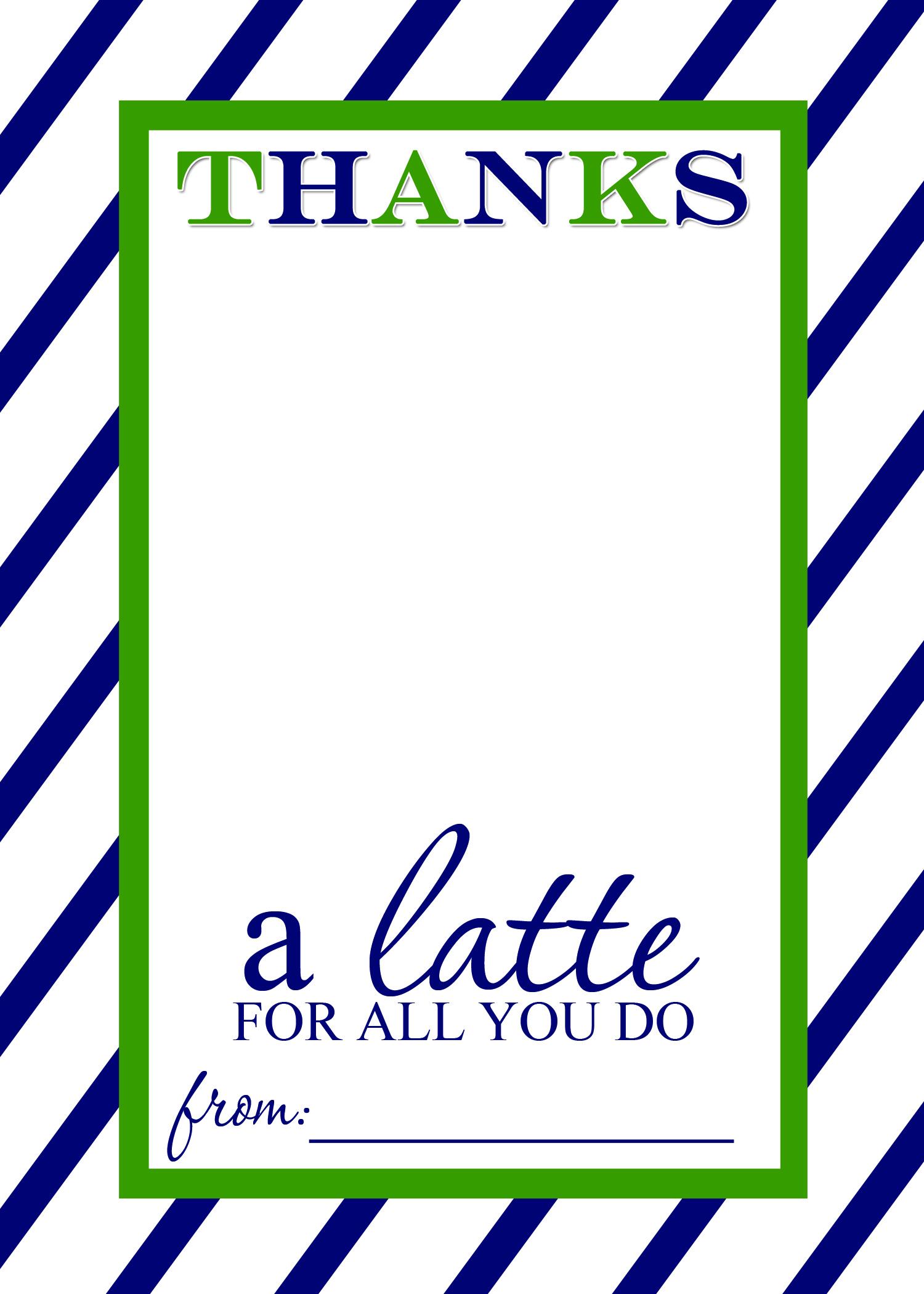 Teacher Appreciation Gift Idea - Thanks A Latte Free Printable Card - Thanks A Latte Free Printable