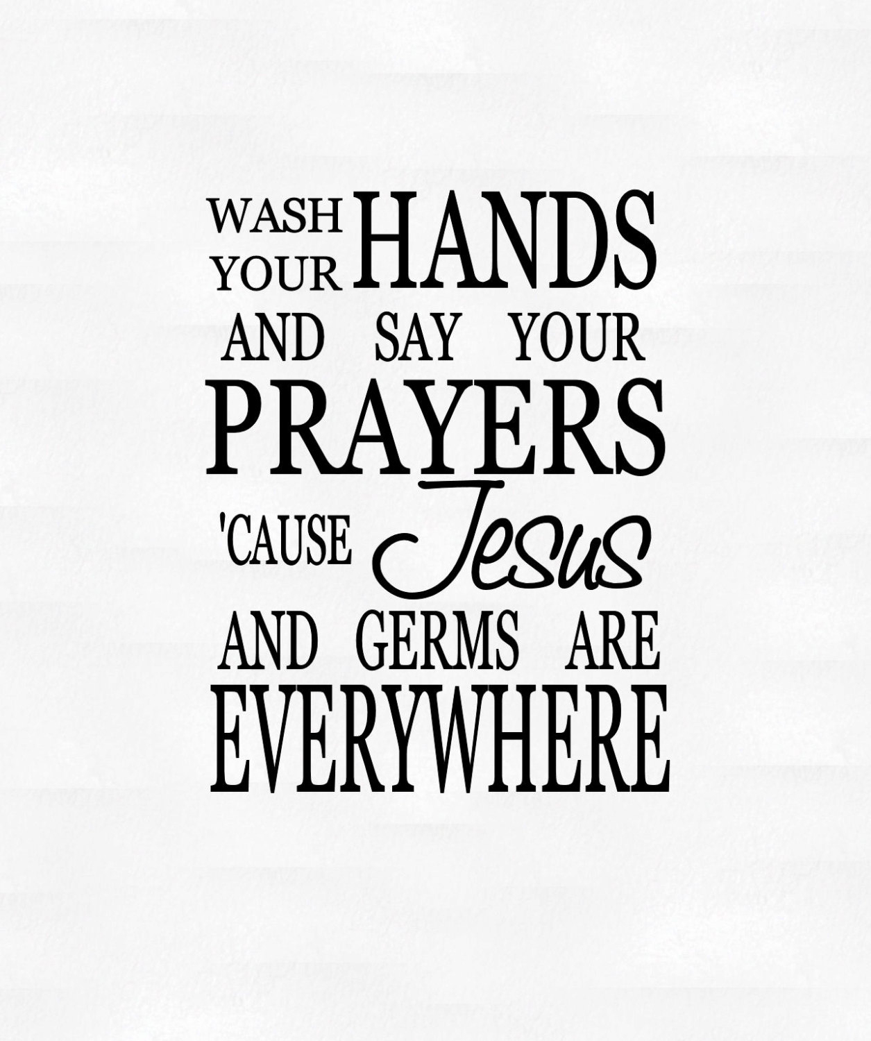 Wash Your Hands And Say Your Prayers Vinyl Wall Decal | Etsy - Wash Your Hands And Say Your Prayers Free Printable