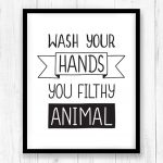 Wash Your Hands You Filthy Animal Printable Art, Bathroom Wall Art   Free Wash Your Hands Signs Printable